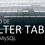Alter Table: Modificación de tablas en MySQL