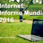 Datos sobre Internet en el mundo: Informe 2016