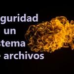 Seguridad en un sistema de archivos Linux